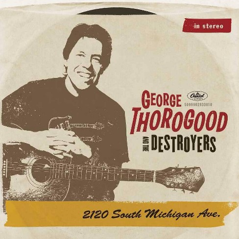 George  Thorogood &  The Destroyers - 2120 South Michigan Avenue (Vinyl) - image 1 of 1