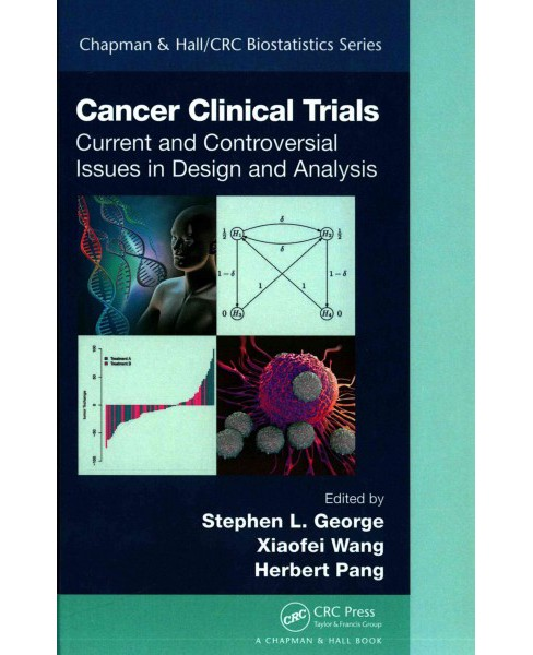 Cancer Clinical Trials : Current and Controversial Issues in Design and Analysis (Hardcover) - image 1 of 1