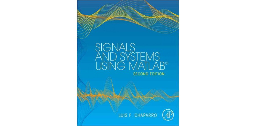 Academic Press Signals and Systems Using Matlab (Hardcover)