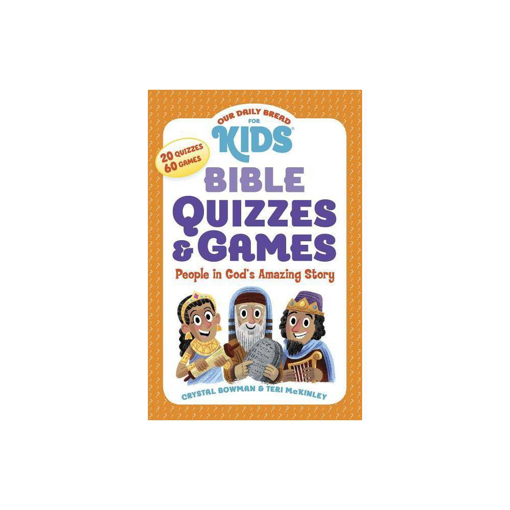 Our Daily Bread For Kids Bible Quizzes Games By Crystal Bowman Teri Mckinley Paperback