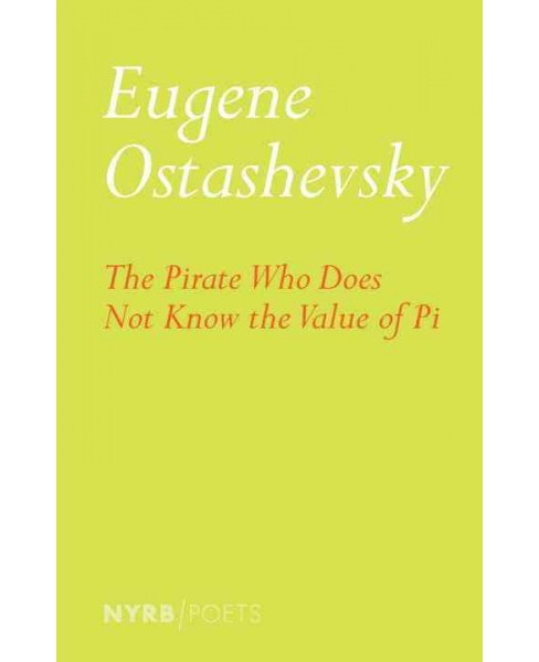Pirate Who Does Not Know the Value of Pi (Paperback) (Eugene Ostashevsky) - image 1 of 1