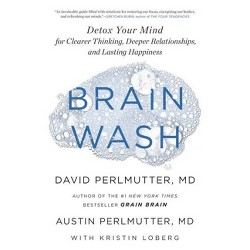 Brain Wash - by  David Perlmutter & Austin Perlmutter (Hardcover)