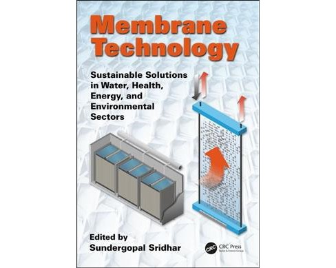 Membrane Technology : Sustainable Solutions in Water, Health, Energy and Environmental Sectors - image 1 of 1