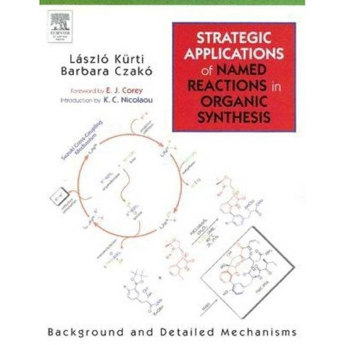 Strategic Applications of Named Reactions in Organic Synthesis - by  Laszlo Kurti & Barbara Czako - image 1 of 1