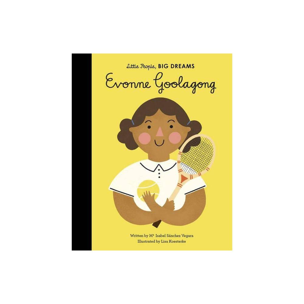 Evonne Goolagong Little People Big Dreams By Maria Isabel Sanchez Vegara Hardcover