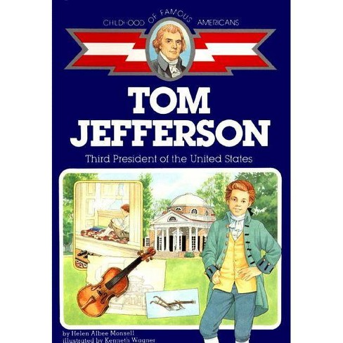 Tom Jefferson - (Childhood of Famous Americans (Paperback)) by  Helen Albee Monsell (Paperback) - image 1 of 1