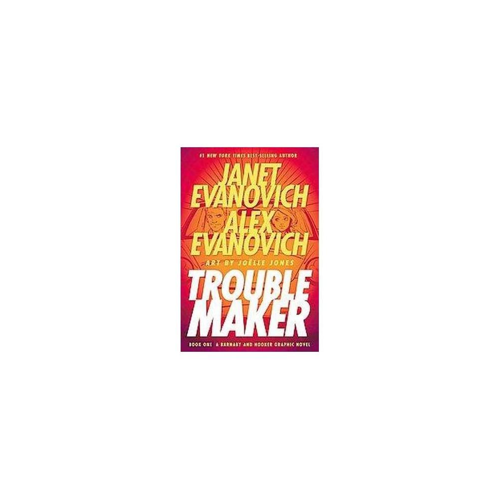 Troublemaker 1 (Hardcover) (Janet Evanovich & Alex Evanovich)