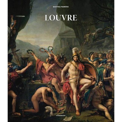 Louvre - (Museum Collections) by  Martina Padberg (Hardcover)