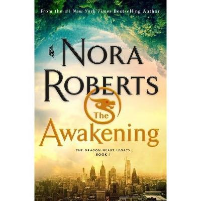 The Awakening - (Dragon Heart Legacy, 1) by Nora Roberts (Hardcover)