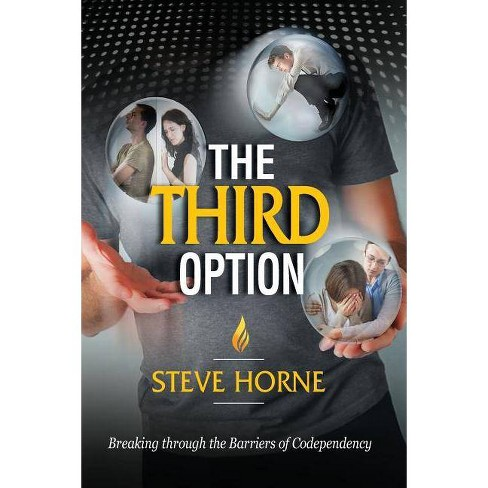 The Third Option - by  Steve Horne (Paperback) - image 1 of 1