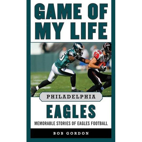 Game of My Life Philadelphia Eagles - by  Bob Gordon (Hardcover) - image 1 of 1