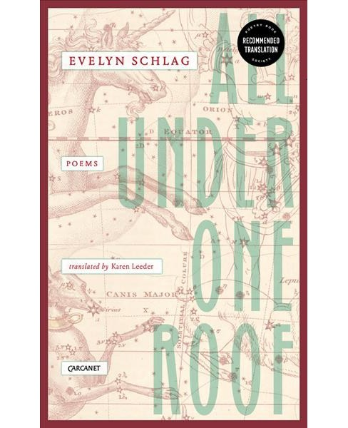 All Under One Roof : Poems -  by Evelyn Schlag (Paperback) - image 1 of 1