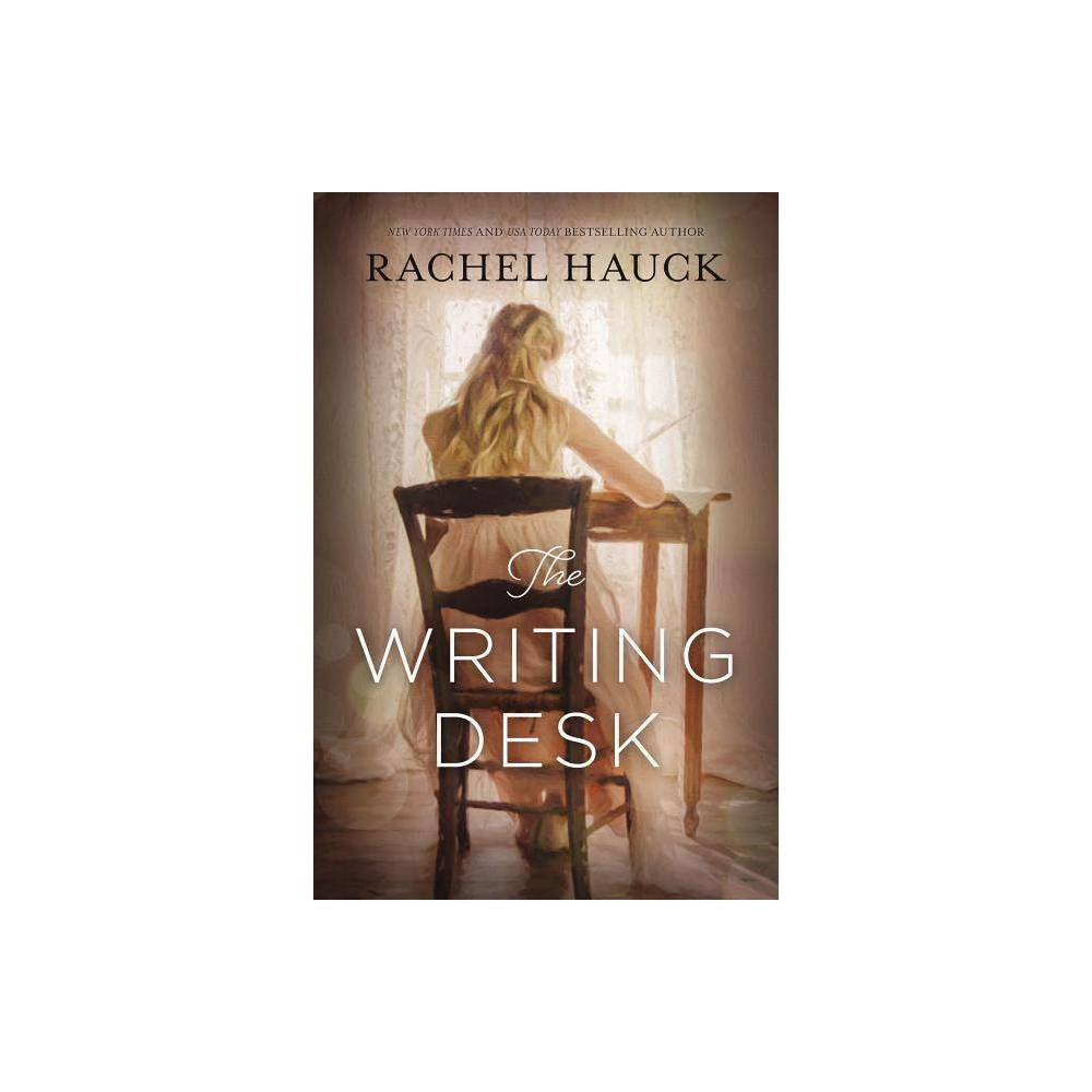 The Writing Desk By Rachel Hauck Paperback