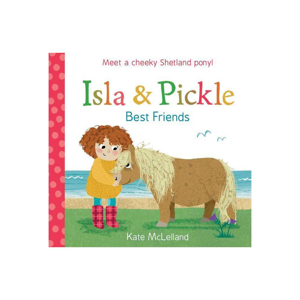 Isla and Pickle: Best Friends - by Kate McLelland (Paperback)