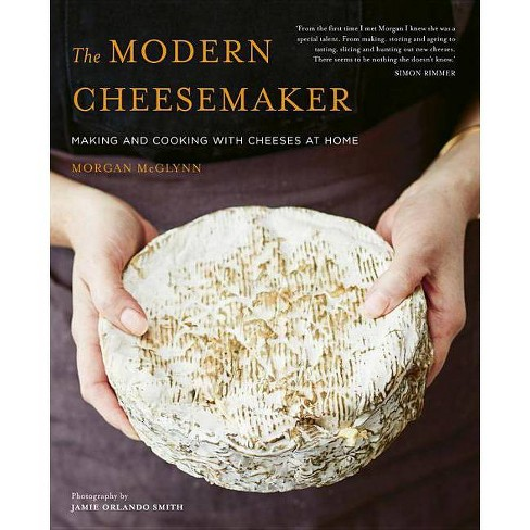 The Modern Cheesemaker - by  Morgan McGlynn (Hardcover) - image 1 of 1