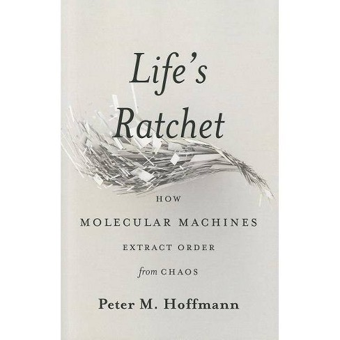 Life's Ratchet - by  Peter M Hoffmann (Hardcover) - image 1 of 1