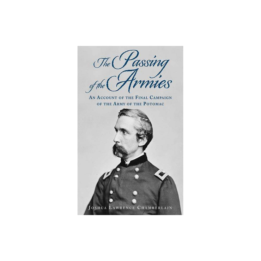 The Passing of the Armies - by Joshua Lawrence Chamberlain (Paperback)