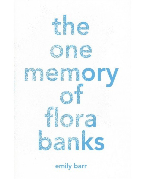 One Memory of Flora Banks -  by Emily Barr (Hardcover) - image 1 of 1