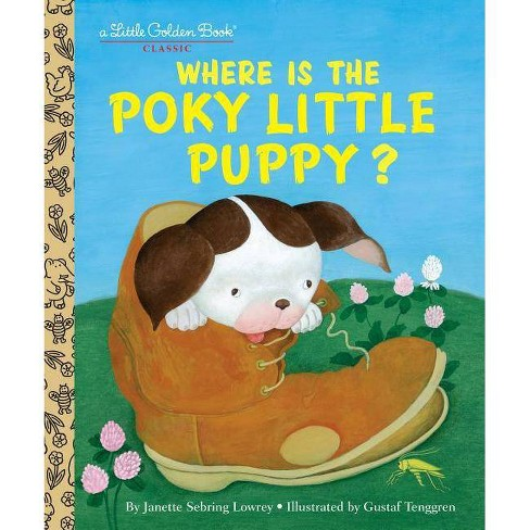 Where Is the Poky Little Puppy? - (Little Golden Book) by  Janette Sebring Lowery (Hardcover) - image 1 of 1