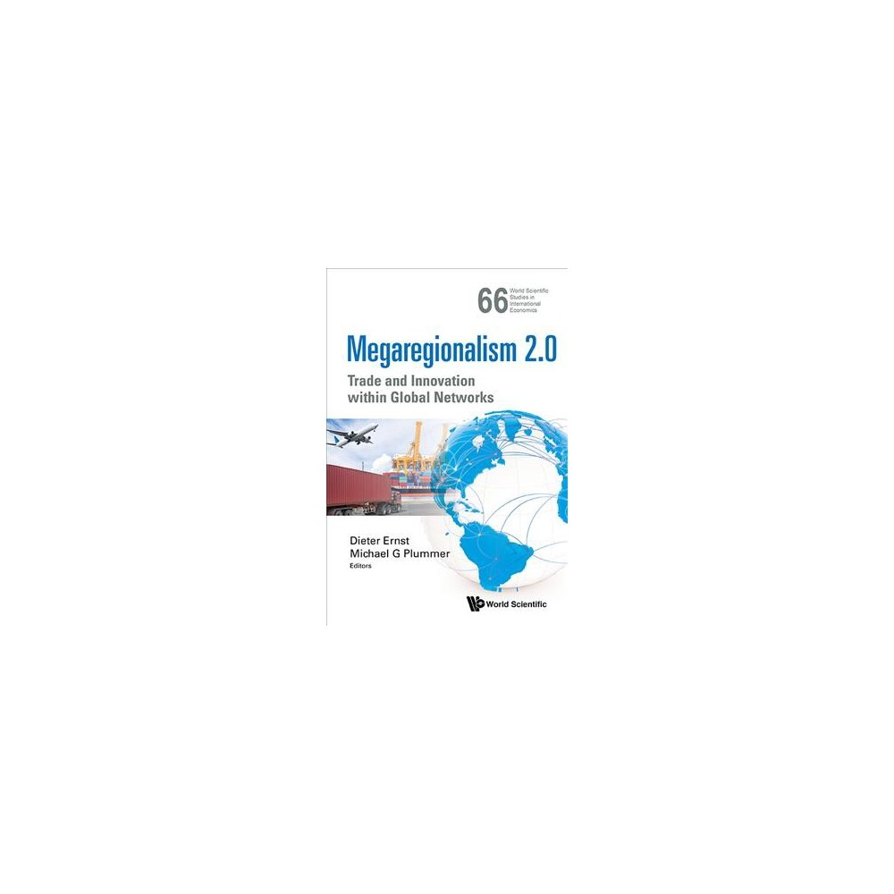 Megaregionalism 2.0 : Trade and Innovation within Global Networks - (Hardcover)