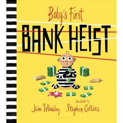 Baby's First Bank Heist - by Jim Whalley (School And Library)