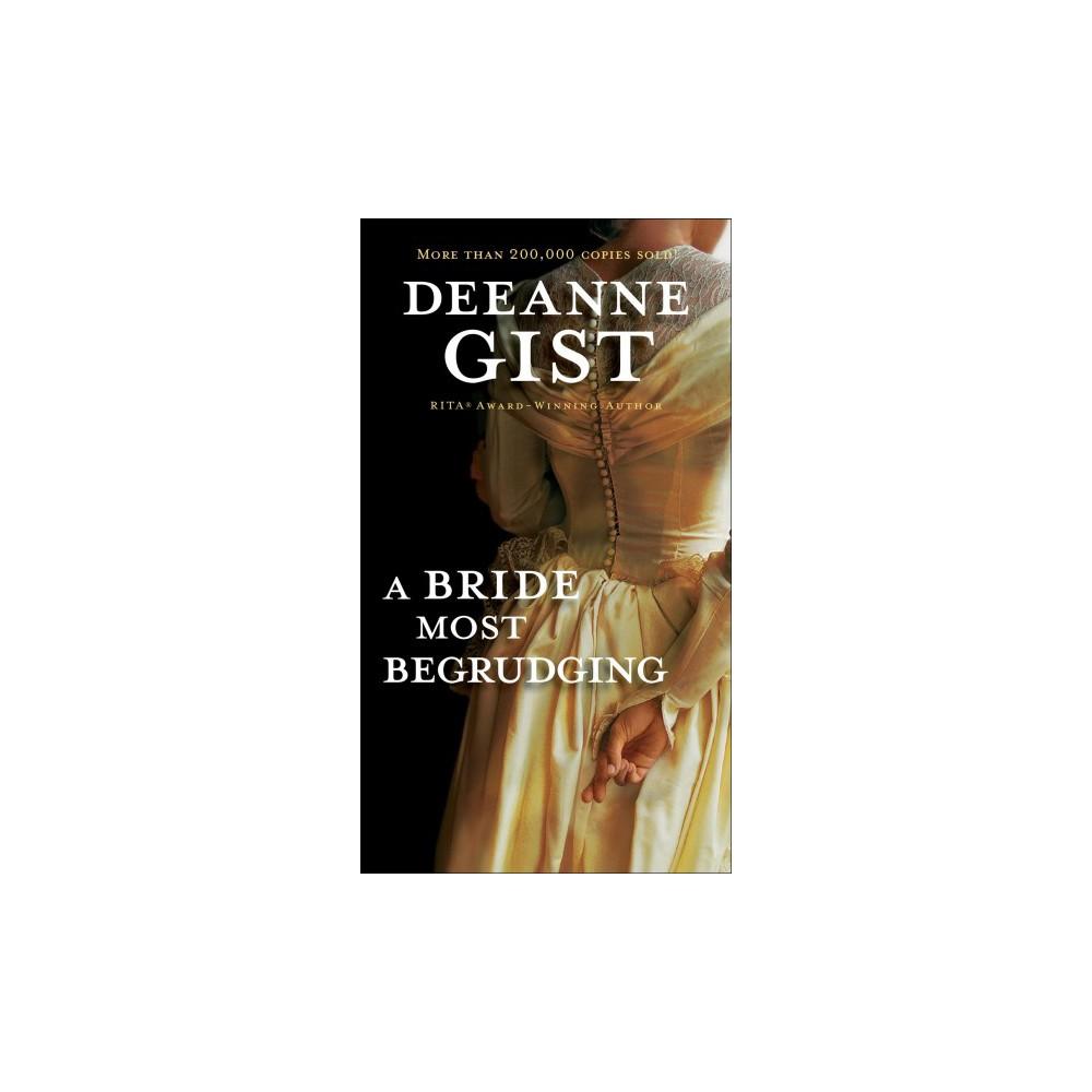 Bride Most Begrudging (Paperback) (Deeanne Gist)