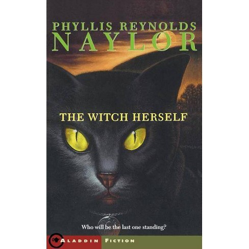 The Witch Herself - (W.I.T.C.H. (Paperback)) by  Phyllis Reynolds Naylor (Paperback) - image 1 of 1
