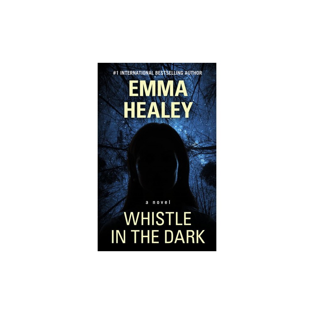 Whistle in the Dark - Lrg (Wheeler Large Print Book Series) by Emma Healey (Hardcover)