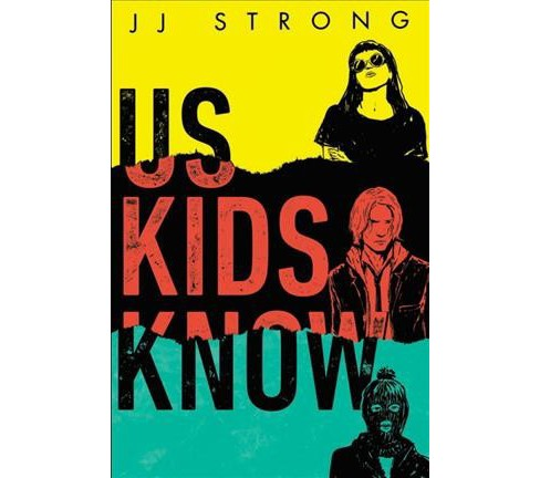 Us Kids Know -  by Jj Strong (Hardcover) - image 1 of 1