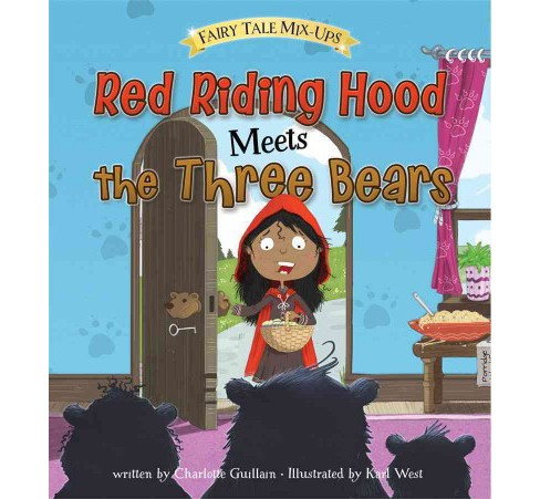 Red Riding Hood Meets the Three Bears (Paperback) (Charlotte Guillain) - image 1 of 1