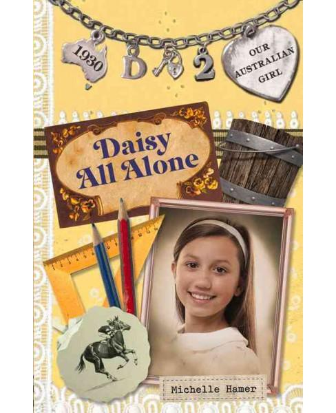 Daisy All Alone (Paperback) (Michelle Hamer) - image 1 of 1
