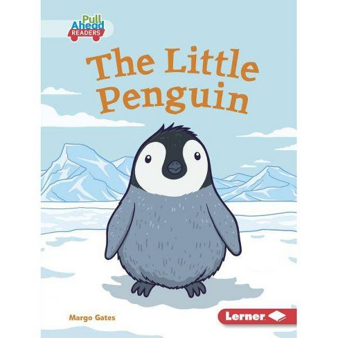 The Little Penguin - (Let's Look at Animal Habitats (Pull Ahead Readers -- Fiction) by  Margo Gates - image 1 of 1