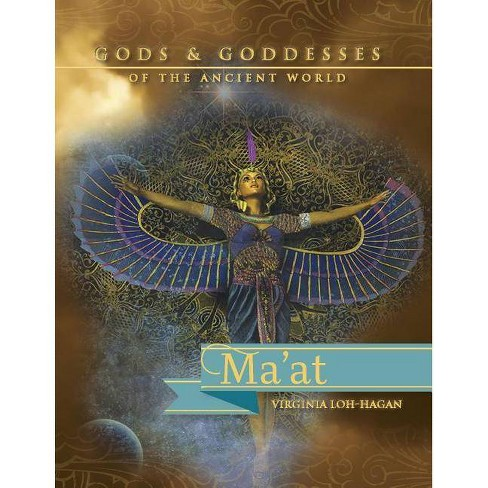 Ma'at - (Gods and Goddesses of the Ancient World) by  Virginia Loh-Hagan (Paperback) - image 1 of 1