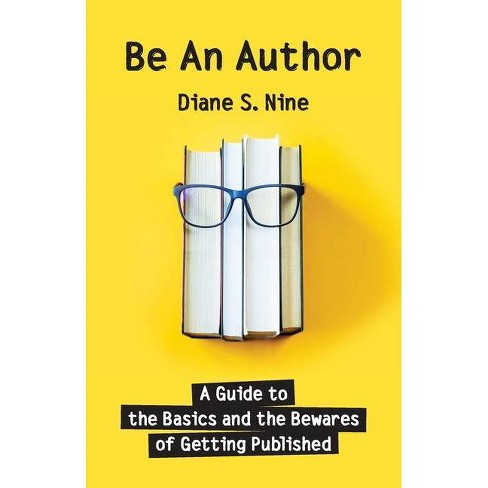 Be An Author - by  Diane S Nine (Paperback) - image 1 of 1