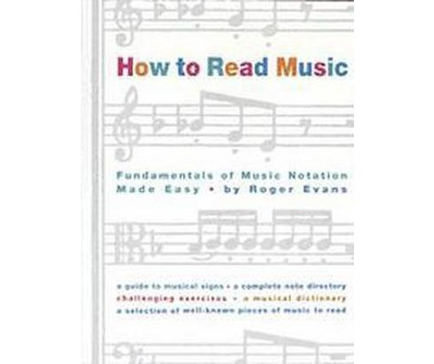 How to Read Music : The Fundamentals of Music Notation Made Easy (Reissue) (Paperback) (Roger Evans) - image 1 of 1