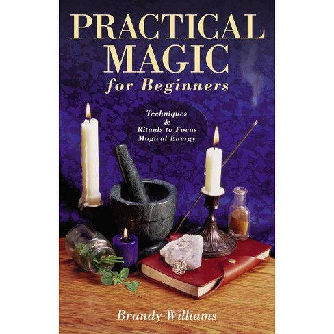 Practical Magic for Beginners - (For Beginners (Llewellyn's)) by  Brandy Williams (Paperback) - image 1 of 1