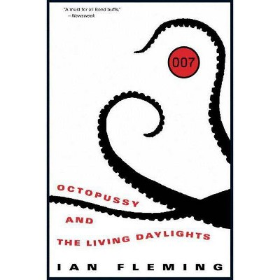Octopussy and the Living Daylights - (James Bond) by  Ian Fleming (Paperback)