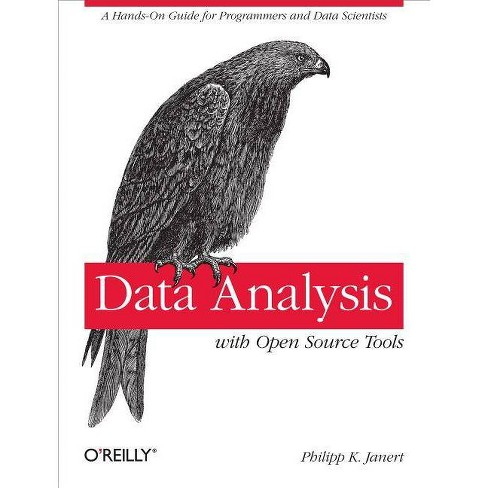 Data Analysis with Open Source Tools - by  Philipp K Janert (Paperback) - image 1 of 1