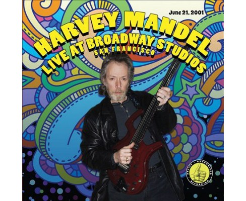 Harvey Mandel - Live At Broadway Studios (CD) - image 1 of 1