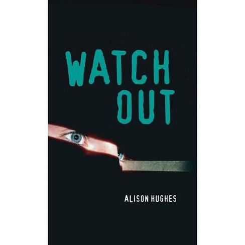 Watch Out - (Orca Soundings) by  Alison Hughes (Paperback) - image 1 of 1