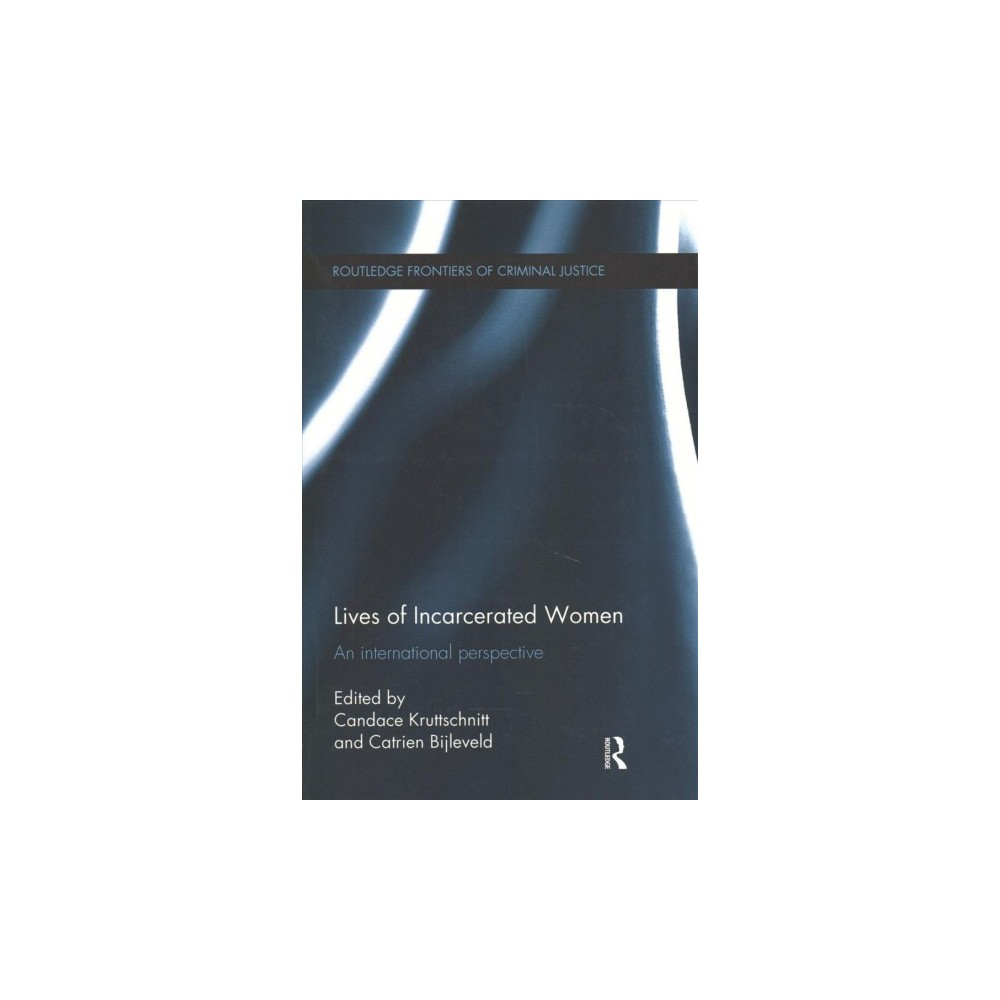 Lives of Incarcerated Women : An International Perspective (Reprint) (Paperback)