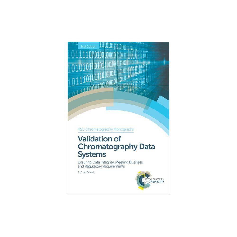 Validation of Chromatography Data Systems - (Rsc Chromatography Monographs) 2 Edition (Hardcover)