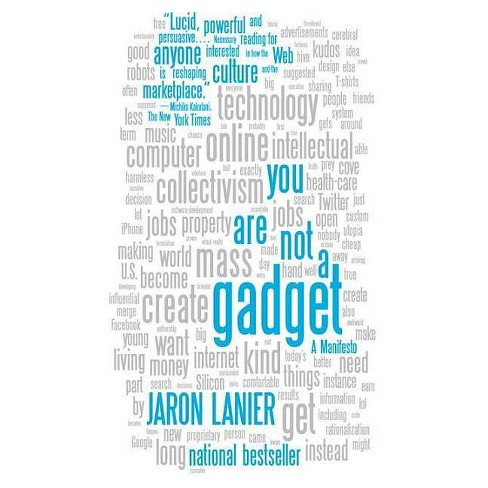 You Are Not a Gadget - by  Jaron Lanier (Paperback) - image 1 of 1