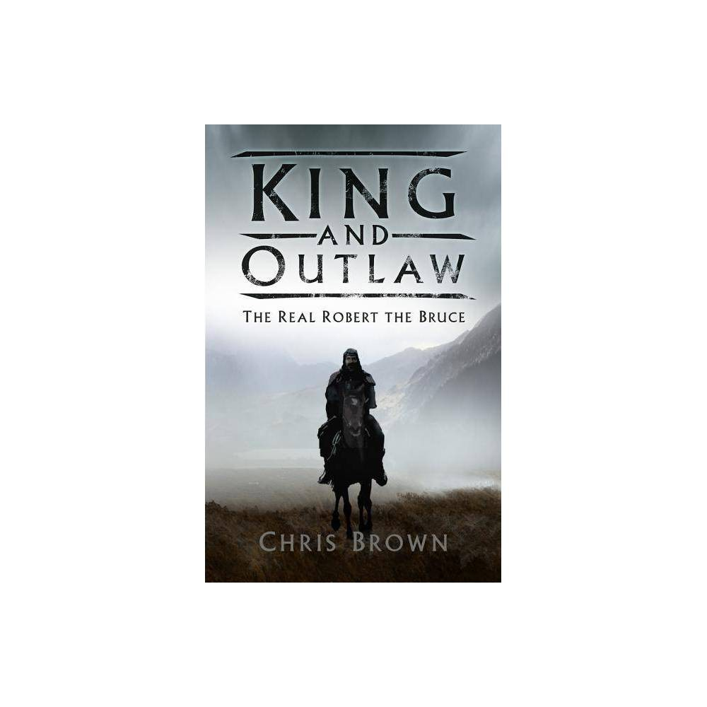 King and Outlaw - by Chris Brown (Hardcover) Best
