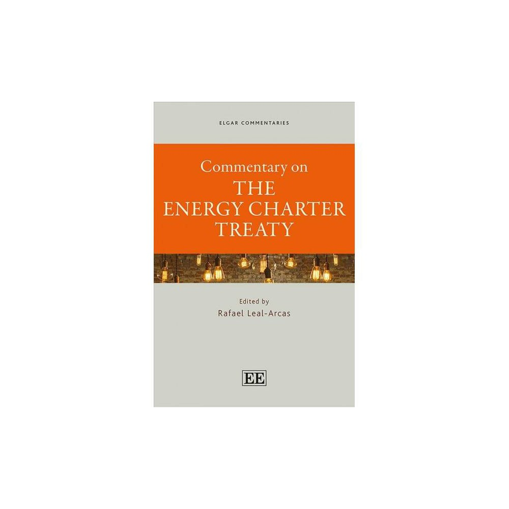 Commentary on the Energy Charter Treaty - (Elgar Commentaries) (Hardcover)