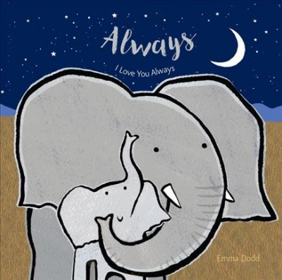 Always - by Emma Dodd (Hardcover)