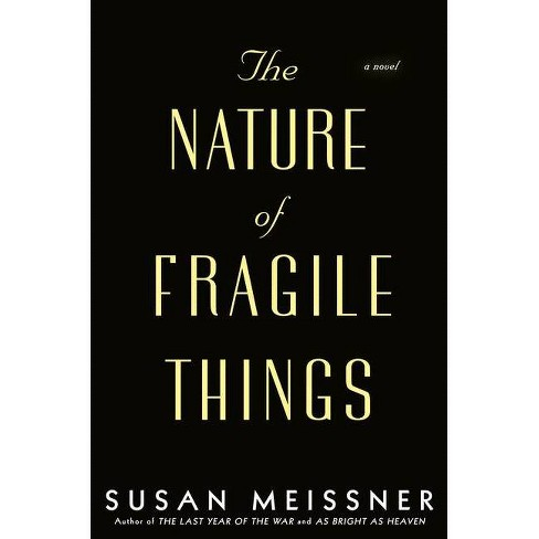 The Nature of Fragile Things - by  Susan Meissner (Hardcover) - image 1 of 1