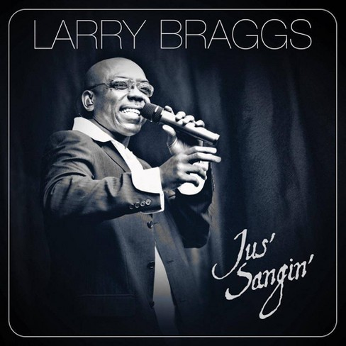 Larry Braggs - Jus' Sangin' (CD) - image 1 of 1