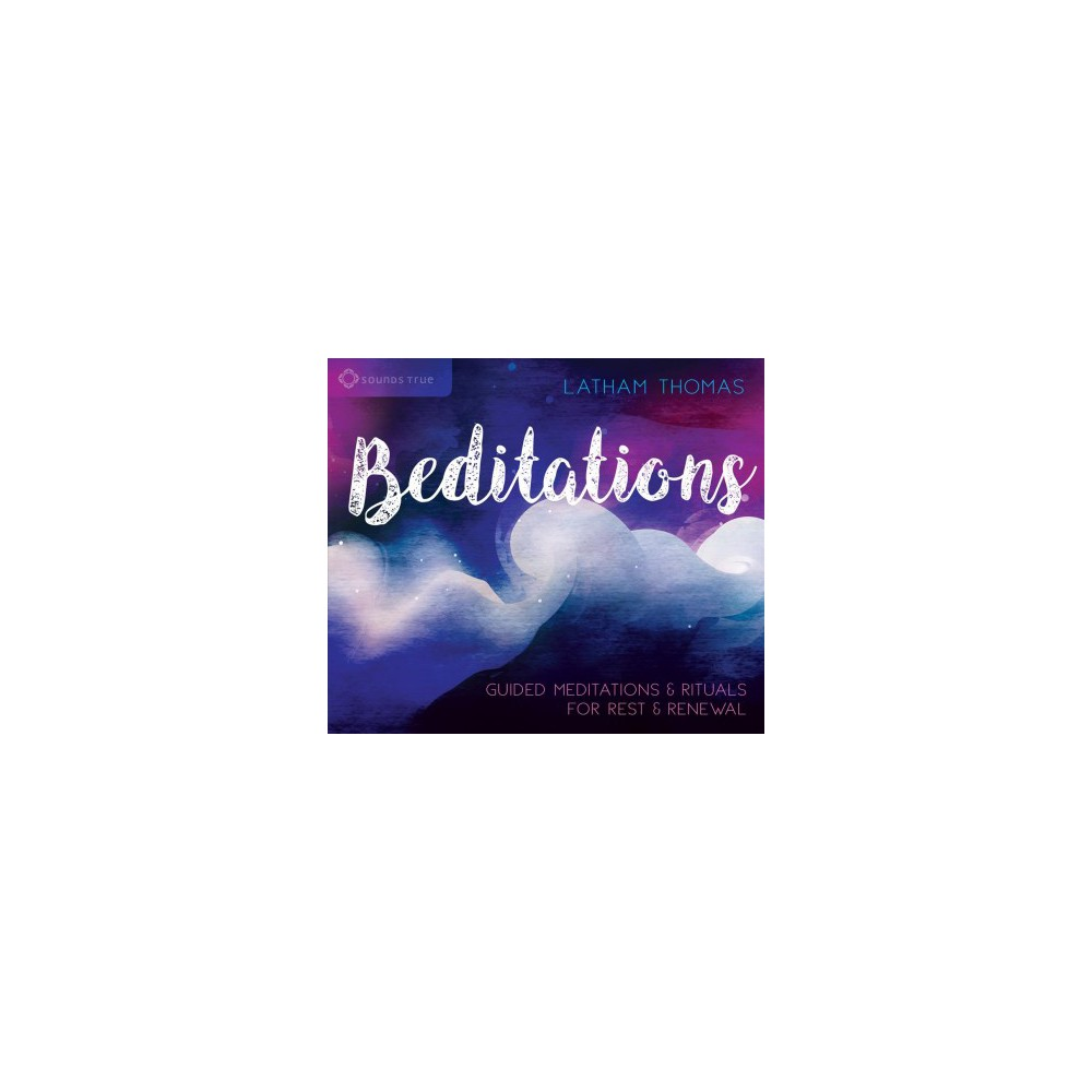 Beditations : Guided Meditations & Rituals for Rest & Renewal - by Latham Thomas (CD/Spoken Word)