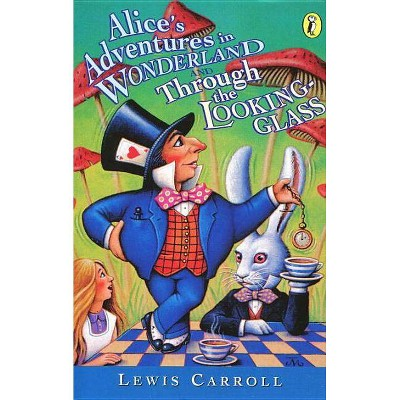 Alice's Adventures in Wonderland and Through the Looking-Glass - (Puffin Classics) by  Lewis Carroll (Paperback)